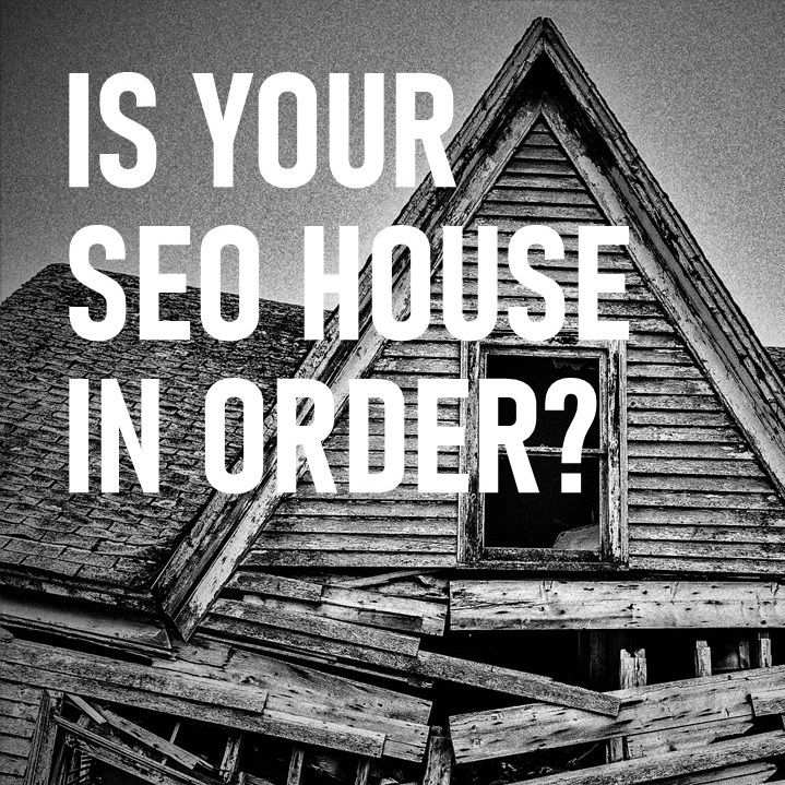 Is Your SEO House In Order