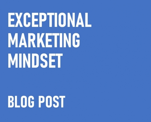 Exceptional Marketing Mindset Blog Post