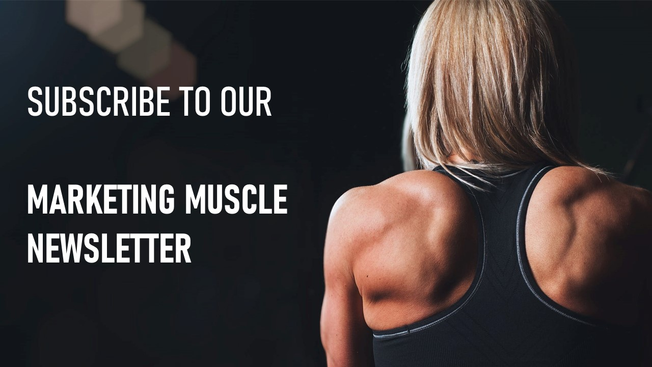 Marketing Muscle Newsletter