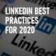 Linkedin Best Practices 2020 Blog Post