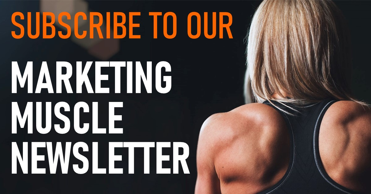 Marketing Muscle Newsletter Subscribe 2