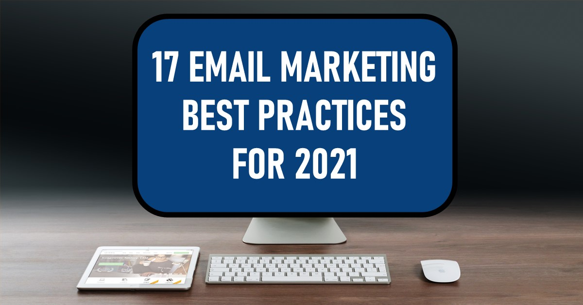 17 Email Marketing Best Practices for 2021